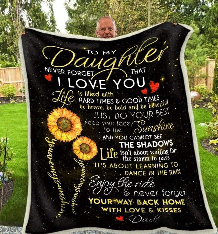 Daughter Blanket - To My daughter Never forget that Ilove you Sunflower From dad Fleece Blanket - Family Presents