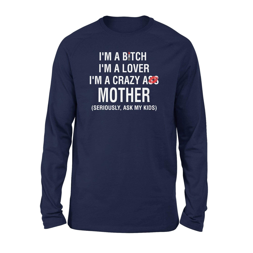 A Bitch A Lover A Crazy Ass Mother  Long Sleeve - Family Presents