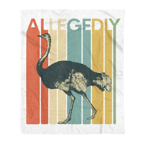 Allegedly Ostrich Graphic Printing Gift Retro Flightless Bird Lover Gift - Fleece Blanket
