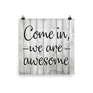 Come In We Are Awesome Poster