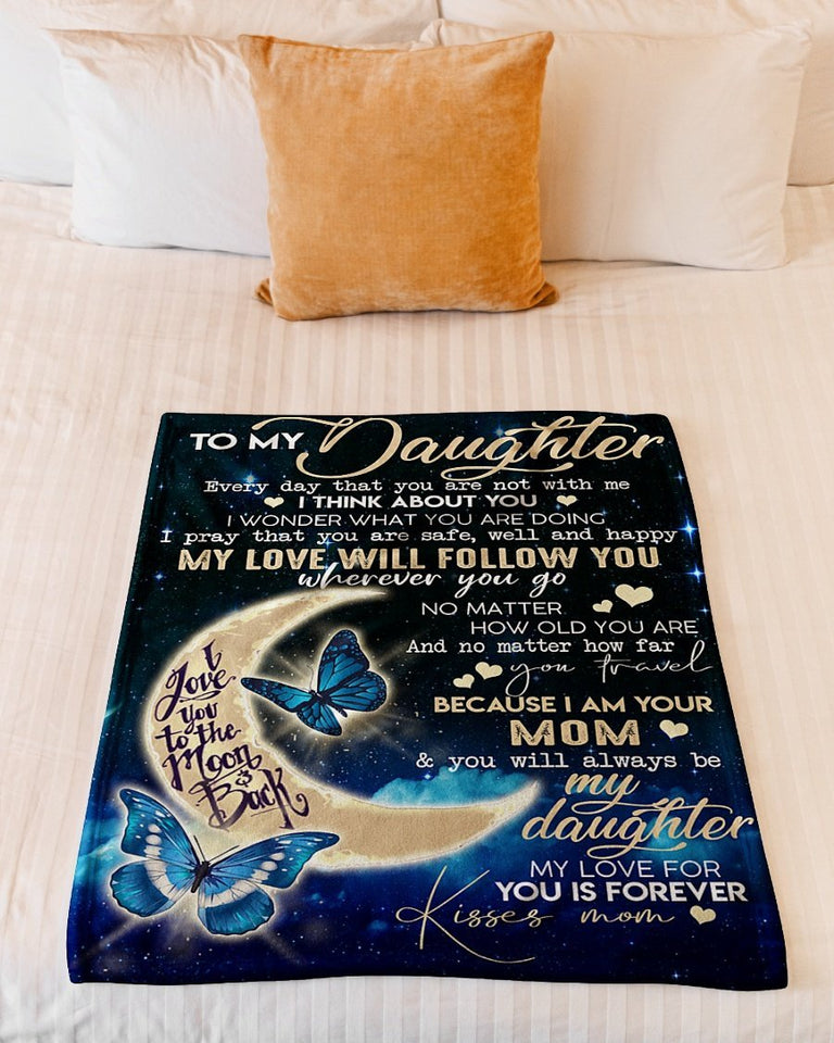 Daughter Blanket To my daughter Everyday that You're not with me I think of you - Gift for daughter Fleece Blanket - Family Presents