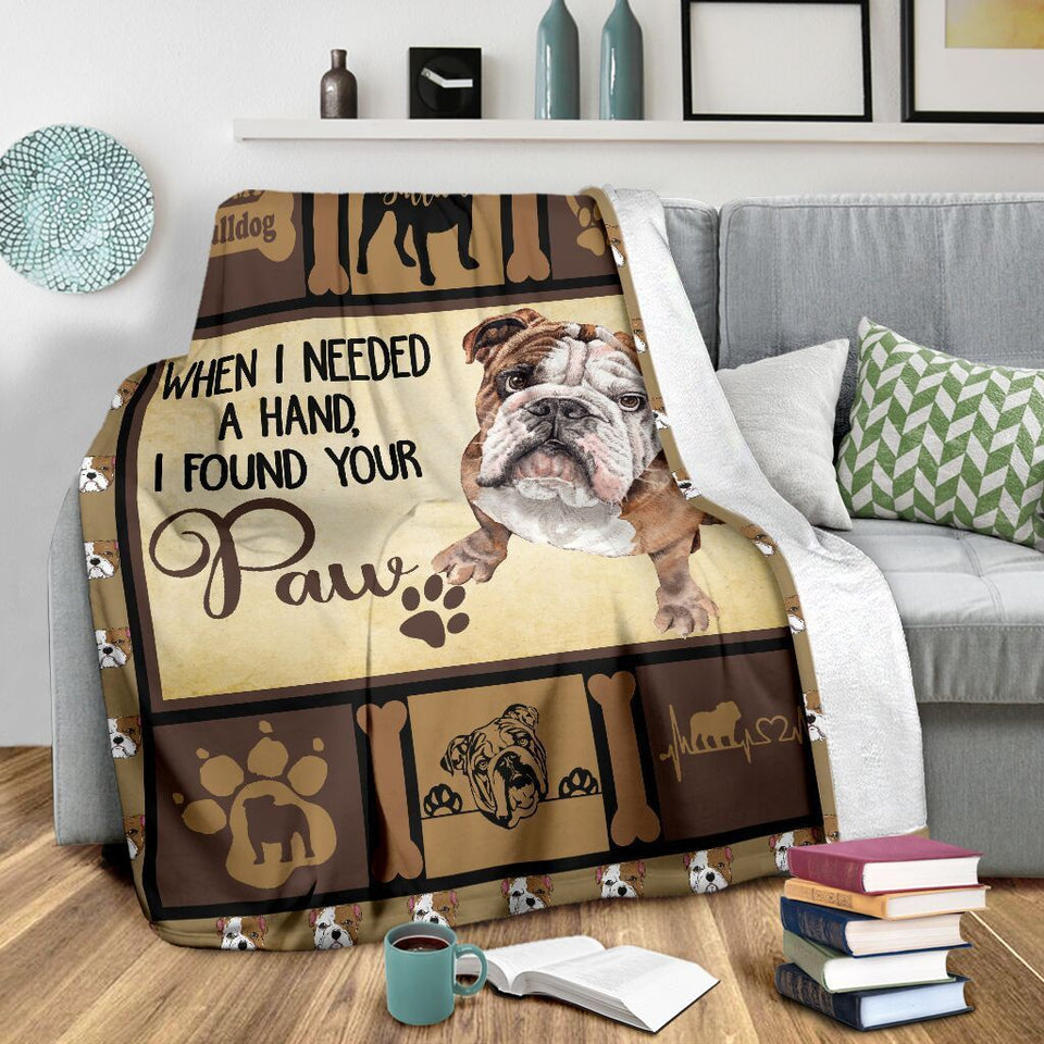 Dog Blanket English Bulldog Dog When I Needed A Hand I Found Your Paw Fleece Blanket