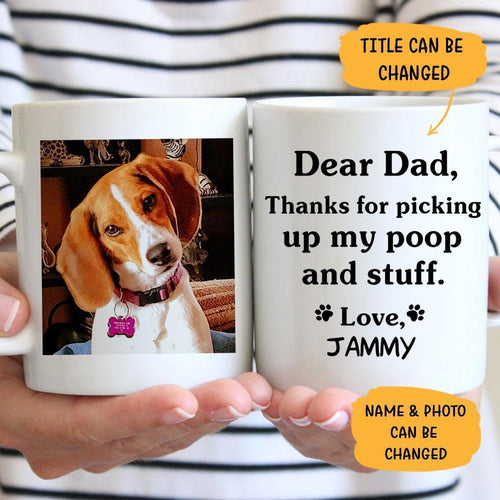 Thanks for picking up my poop and stuff, Custom Photo Coffee Mug, Funny Gift for Dog and Cat Lovers - White Mug