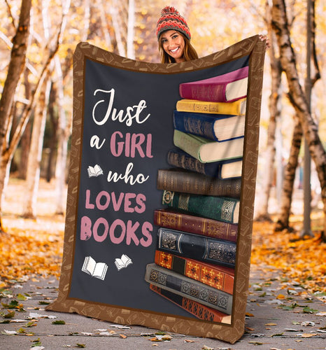 Book Lovers Blanket - Just A Girl Who Loves Books Fleece Blanket - Family Presents