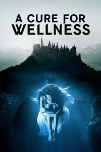 A Cure for Wellness | HD Movies Anywhere Code Ports to Vudu, iTunes, GP - Movie Sometimes