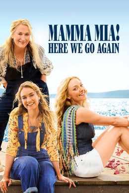 Mamma Mia! Here We Go Again | HD Movies Anywhere Code Ports to Vudu, iTunes, GP - Movie Sometimes