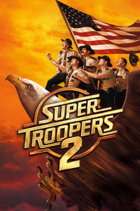 Super Troopers 2 (2018) | HD Movies Anywhere Code Ports to Vudu, iTunes, GP - Movie Sometimes