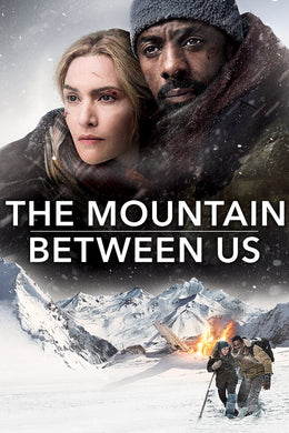 The Mountain Between Us | HD Movies Anywhere Code Ports to Vudu, iTunes, GP - Movie Sometimes