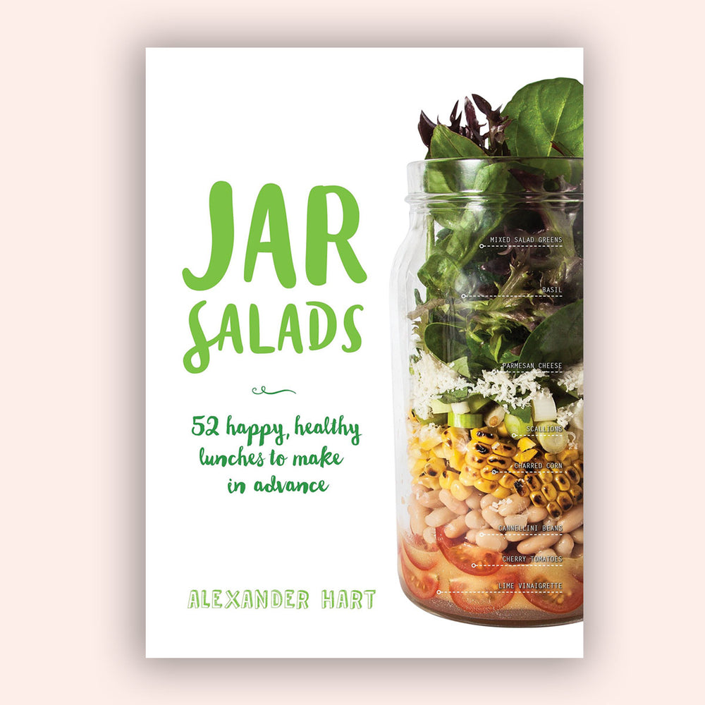 Jar Salad - 52 happy, healthy Lunches to make in advance