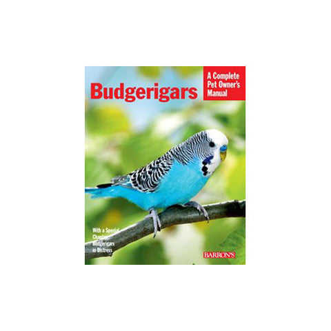 Complete Pet Owner's Manual to Budgerigars