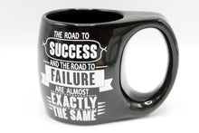 Load image into Gallery viewer, The Road To Success And The Road To Failure Are Almost Exactly The Same Ceramic Mug (BA603)