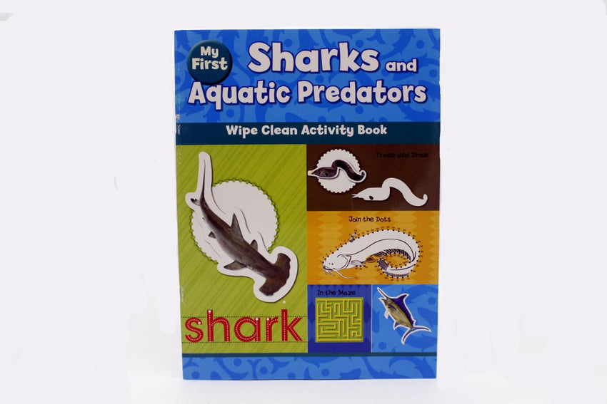 My First Sharks And Aquatic Predators Wipe Clean Activity Book