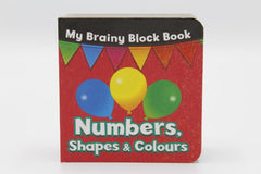 My Brainy Block Numbers, Shapes & Colours Board Book