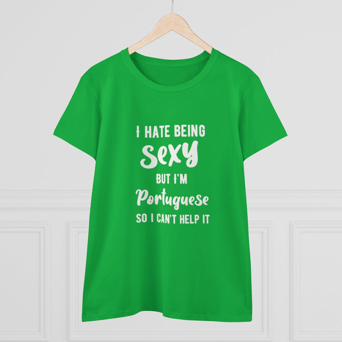 Hate Being Sexy but I'm Portuguese Women's T-Shirt
