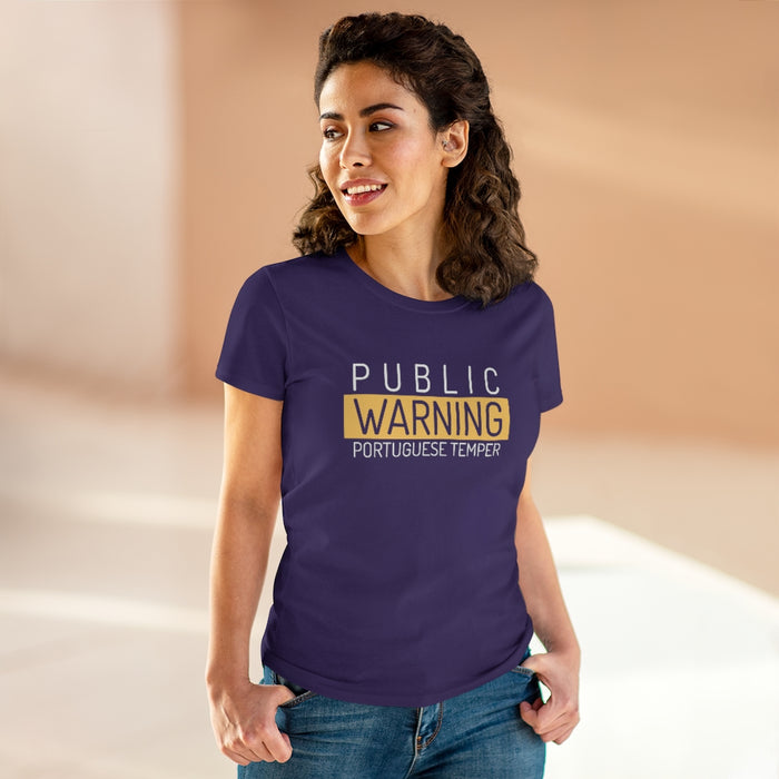 Public Warning: Portuguese Temper Women's T-Shirt