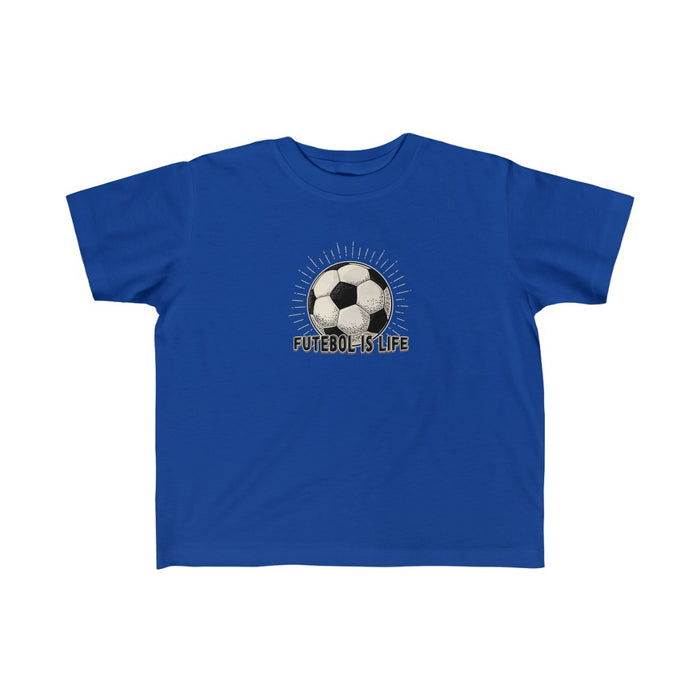 Toddler Size Futebol is Life T-Shirt (2T -4T)