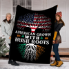 Customs Blanket AMERICAN Grown With IRISH Roots Blanket - Fleece Blanket