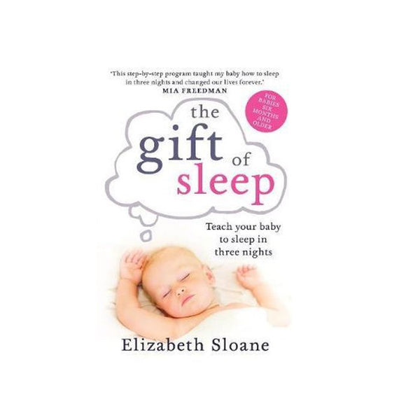 Gift of Sleep: Teach Your Baby to Sleep in 3 Nights