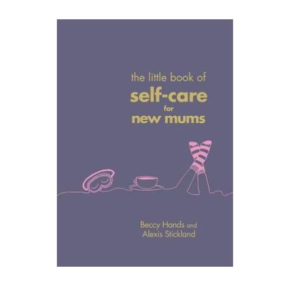 Little Book of Self-Care for New Mums
