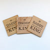 King Daddy Wooden Coaster