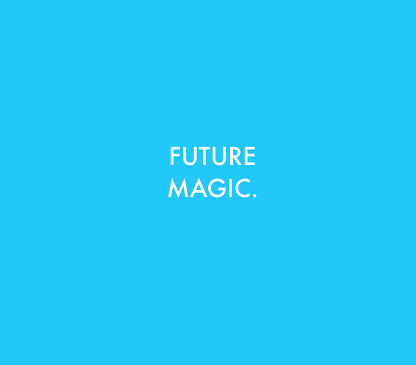Future Magic.