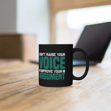 Load image into Gallery viewer, Don't raise your voice mug 11oz
