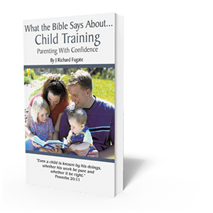 What the Bible Says About Child Training - Parenting with Confidence