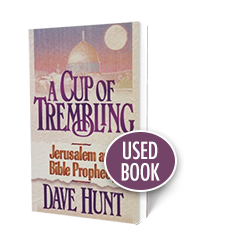 A Cup of Trembling - USED - Book - Soft Cover from The Berean Call Store