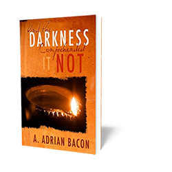 And The Darkness Comprehended It Not - Book - Soft Cover from The Berean Call Store