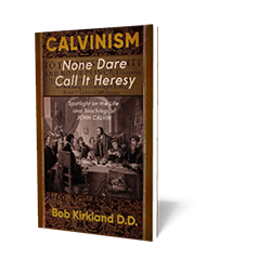 Calvinism — None Dare Call It Heresy - Book - Soft Cover from The Berean Call Store
