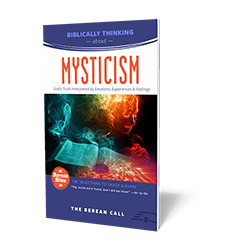 Biblically Thinking About – Mysticism Booklet - Berean Bite Booklet from The Berean Call Store