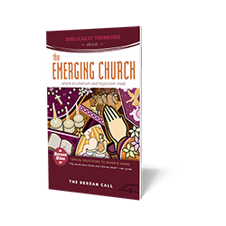 Biblically Thinking About – Emerging Church Booklet - Berean Bite Booklet from The Berean Call Store