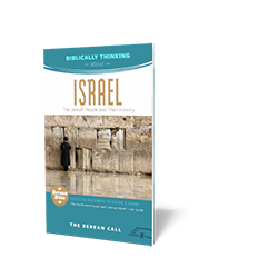 Biblically Thinking About - Israel Booklet - Berean Bite Booklet from The Berean Call Store
