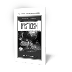 Biblically Thinking About – Mysticism Study Guide