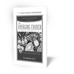 Biblically Thinking About – Emerging Church Study Guide - Berean Bite Study Guide from The Berean Call Store