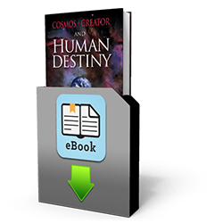 Cosmos, Creator, and Human Destiny - Book - Downloadable from The Berean Call Store