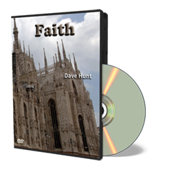 Faith - Dave Hunt DVD - DVD from The Berean Call Store