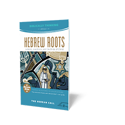 Biblically Thinking About - Hebrew Roots Booklet - Berean Bite Booklet from The Berean Call Store