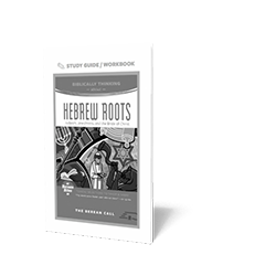 Biblically Thinking About - Hebrew Roots Study Guide