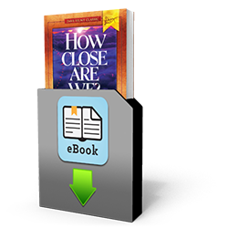 How Close Are We? - Book - Downloadable from The Berean Call Store