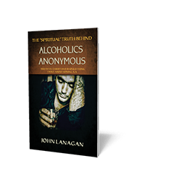 "The ""Spiritual"" Truth Behind Alcoholics Anonymous..."