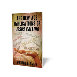 The New Age Implications of Jesus Calling