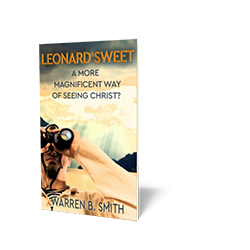 Leonard Sweet: A More Magnificent Way of Seeing Christ?