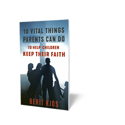 10 Vital Things Parents Can Do to Help Children Keep Their Faith - Booklet from The Berean Call Store