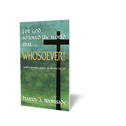 For God So Loved the World that... Whosoever! God's Saving Grace Available to All - Booklet from The Berean Call Store