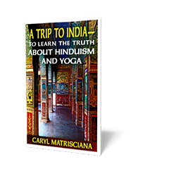 A Trip To India — To Learn the Truth About Hinduism and Yoga - Booklet from The Berean Call Store