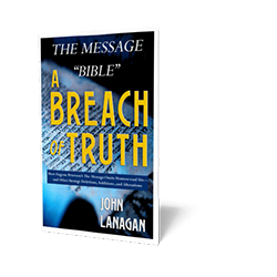 "The Message ""Bible"" — A Breach of Truth"