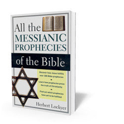 All the Messianic Prophecies of the Bible - Book - Soft Cover from The Berean Call Store