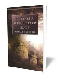 30 Years a Watchtower Slave - Book - Soft Cover from The Berean Call Store