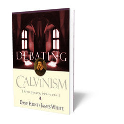Debating Calvinism - Five Points, Two Views - Book - Soft Cover from The Berean Call Store